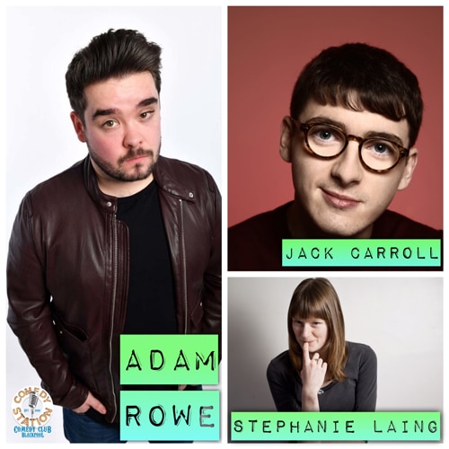 Friday Night Laughs, with Adam Rowe, Jack Carroll, Steph Laing & Ryan Gleeson